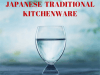 Enhance Your QOL! Kitchenware Using Japanese Traditional Techniques