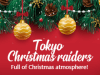 Full of Christmas atmosphere! Tokyo Christmas raiders