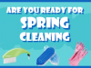 "Are you ready for the ""Spring Cleaning"""
